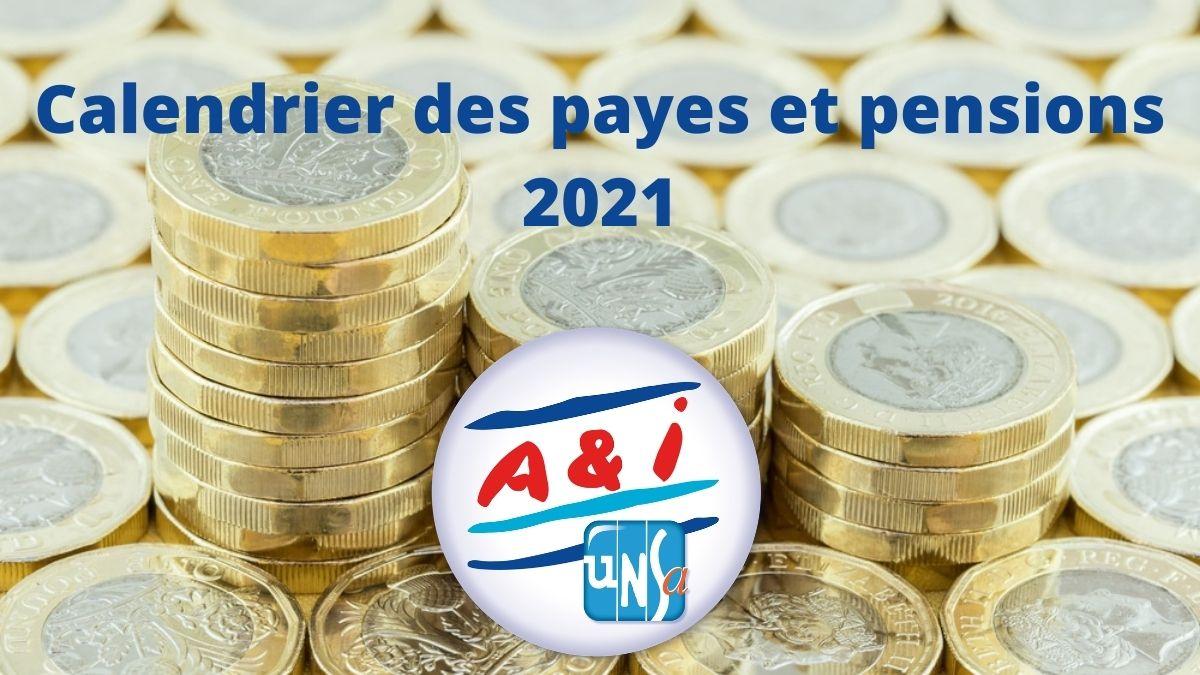 Calendrier Pensions 2021 A&I UNSA | Calendrier des payes et des pensions 2021