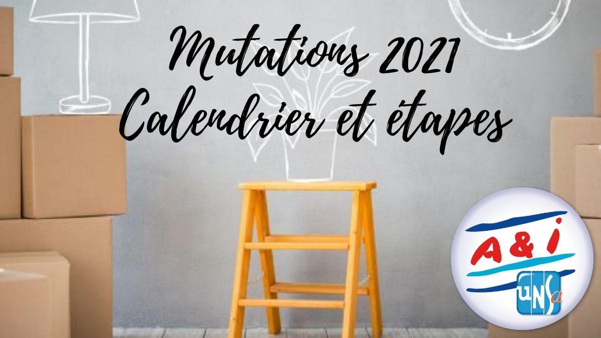 A&I UNSA | Spécial mutations 2021calendrier et étapes